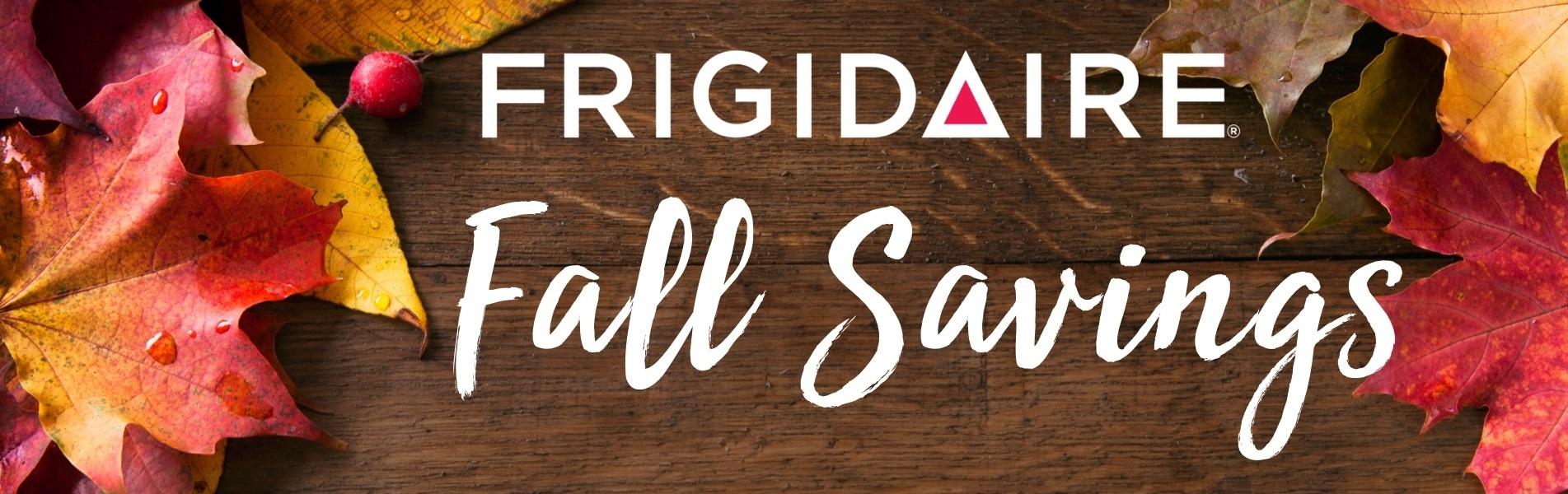 Frigidaire Fall Savings 2021