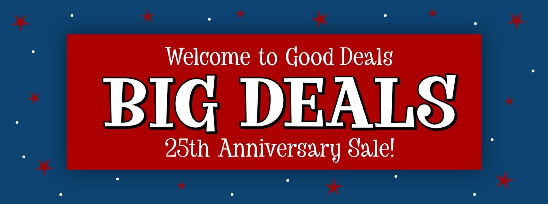 Good Deals 25th Anniversary Sale