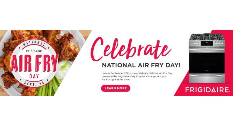 Frigidaire National Air Fry Day