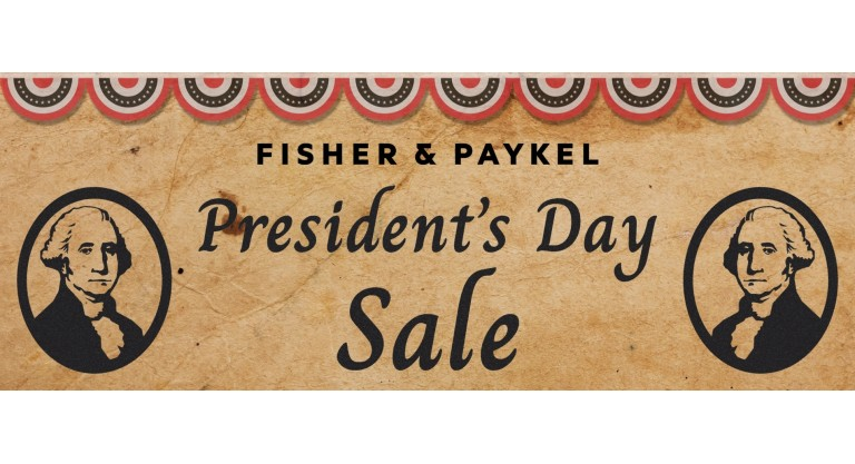 Fisher & Paykel Presidents Day