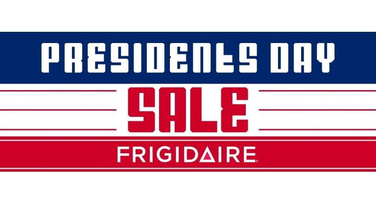 Frigidaire Presidents Day