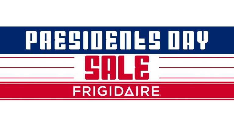 Frigidaire Presidents Day